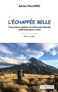 Adrien Falewée - L'échappée belle - Traversée en solitaire de la Nouvelle-Zélande 3000 kilomètres à pied.