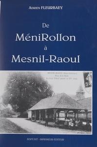 Adrien Fleurbaey - De Ménirollon à Mesnil-Raoul - Histoire de mon village.