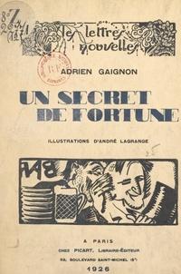 Adrien Gaignon et André Lagrange - Un secret de fortune.