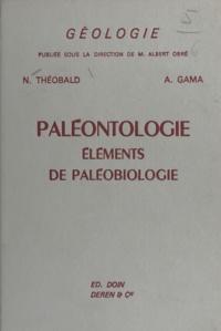 Adrien Gama et Nicholas Théobald - Paléontologie - Éléments de paléobiologie.