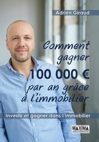 Adrien Giraud - Comment gagner 100 000 euros par an !.