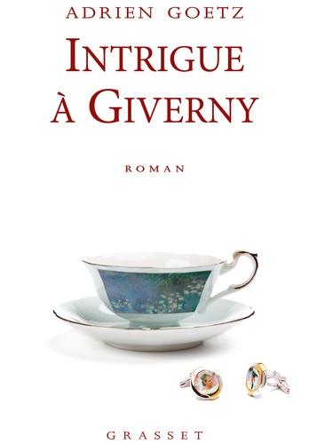 Intrigue à Giverny. roman