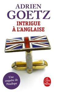 Adrien Goetz - Intrigue à l'anglaise.