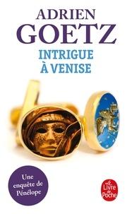 Adrien Goetz - Intrigue à Venise - Une enquête de Pénélope.