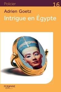 Adrien Goetz - Intrigue en Egypte - Une enquête de Pénélope.
