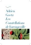 Adrien Goetz - Les constellations de Varengeville.