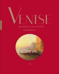 Adrien Goetz - Venise des peintres et des écrivains.
