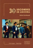 Adrien Gombeaud - 30 secondes en Arizona.