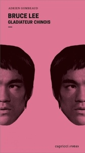 Real book pdf téléchargement gratuit eb Bruce Lee  - Gladiateur chinois en francais MOBI PDB CHM 9791023903355 par Adrien Gombeaud