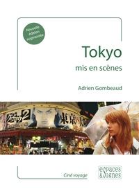 Adrien Gombeaud - Tokyo mis en scènes.