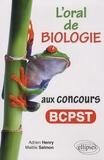 Adrien Henry et Maëlle Salmon - L'oral de biologie aux concours BCPST.