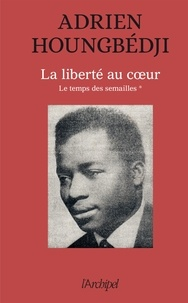 Adrien Houngbédji - La liberté au coeur.