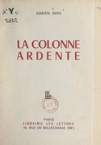 Adrien Jans - La colonne ardente.
