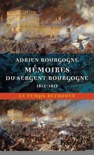 Adrien Jean-Baptiste François Bourgogne - Mémoires du sergent Bourgogne - (1812-1813).