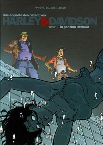 Adrien-K Seltzer et  Ullcer - Une enquête des détectives Harley & Davidson Tome 2 : La pension Redford.