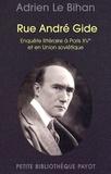 Adrien Le Bihan - Rue André Gide - Enquête littéraire à Paris XVe et en Union soviétique.