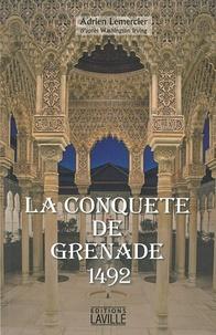 Adrien Lemercier - La conquête de Grenade, 1492.