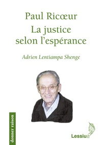 Adrien Lentiampa Shenge - Paul Ricoeur - La justice selon l'espérance.