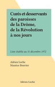 Adrien Loche et Maurice Bouvier - Curés et desservants des paroisses de la Drôme, de la Révolution à nos jours - Liste établie au 31 décembre 1972.