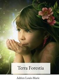 Adrien Louis-Marie - Terra Forestia.