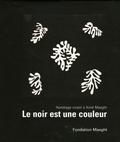 Adrien Maeght et Dominique Païni - Le noir est une couleur - Hommage vivant à Aimé Maeght, 30 juin-5 novembre 2006.