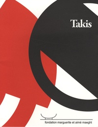 Adrien Maeght - Takis - Oeuvres récentes.