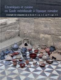Adrien Malignas - Céramiques et cuisine en Gaule méridionale à l'époque romaine - L'exemple du Languedoc de la fin du IIe s. av. J.-C. au IIe s. apr. J.-C.