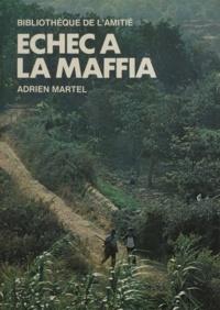 Adrien Martel - Échec à la Mafia.