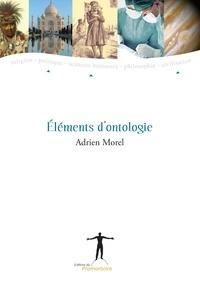 Adrien Morel - Eléments d'ontologie.