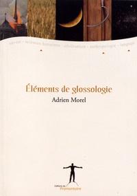 Adrien Morel - Eléments de glossologie.