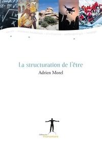 Adrien Morel - La structuration de l'être.