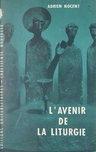 Adrien Nocent - L'avenir de la liturgie.