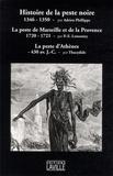Adrien P. N. Phillippe et Pierre Edouard Lemontey - Histoire de la peste noire, 1346-1350 ; La peste de Marseille et de la Provence ; La peste d'Athènes.