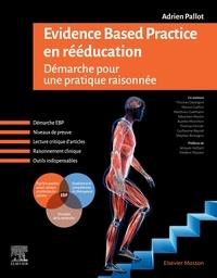 Adrien Pallot - Evidence Based Practice en rééducation - Démarche pour une pratique raisonnée.