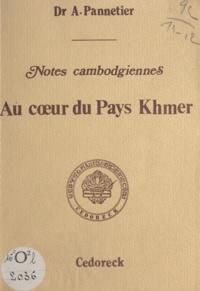 Adrien Pannetier - Au cœur du pays Khmer, notes cambodgiennes.
