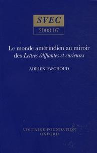 Adrien Paschoud - Le monde amérindien au miroir des Lettres édifiantes et curieuses.