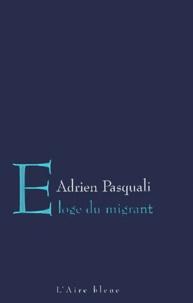 Adrien Pasquali - Eloge du migrant - E pericoloso sporgersi.