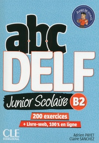ABC DELF Junior Scolaire B2- 200 exercices - Adrien Payet | Showmesound.org