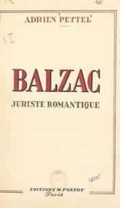 Adrien Peytel - Balzac - Juriste romantique.