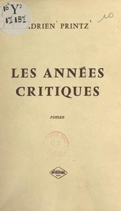 Adrien Printz - Les années critiques.