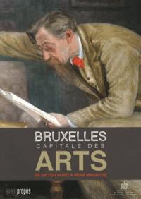 Adrien Roselaer et Georges Lebouc - Bruxelles capitale des arts de Victor Hugo à René Magritte.