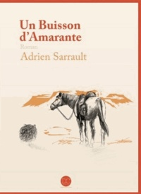 Adrien Sarrault - Un buisson d'amarante.