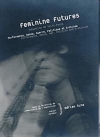 Feminine Futures - Valentine de Saint-Point - Performance, danse, guerre, politique et érotisme.pdf