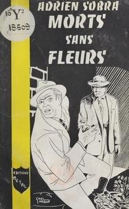 Adrien Sobra - Morts sans fleurs.