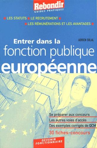 Adrien Solal - Entrer dans la fonction publique européenne.