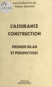 Adrien Spinetta - L'assurance construction : premier bilan et perspectives.