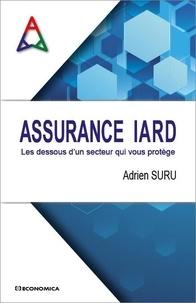 Adrien Suru - Assurance IARD - Les dessous d'un secteur qui vous protège.