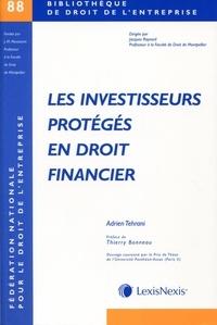 Adrien Tehrani - Les investisseurs protégés en droit financier.