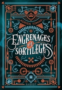 Adrien Tomas - Engrenages et sortilèges.
