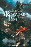 Adrien Tomas - Le Chant des Epines Tome 1 : Le Royaume Rêvé.